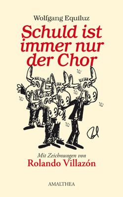 Schuld ist immer nur der Chor von Equiluz,  Wolfgang