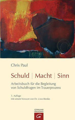 Schuld – Macht – Sinn von Paul,  Chris, Rieske,  Uwe