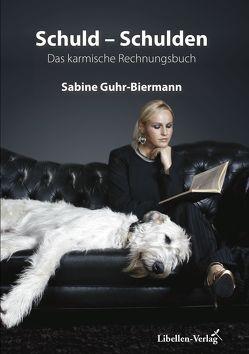 Schuld – Schulden von Guhr-Biermann,  Sabine
