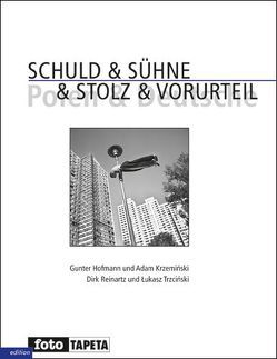 Schuld & Sühne & Stolz & Vorurteil von Hofmann,  Gunter, Krzeminski,  Adam, Reinartz,  Dirk, Trzciński,  Lukas