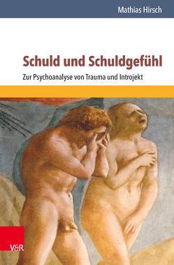Schuld und Schuldgefühl von Hirsch,  Mathias