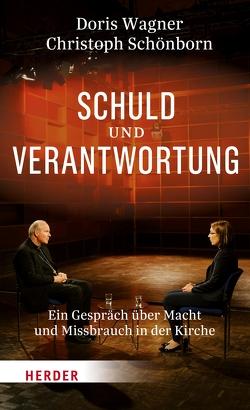 Schuld und Verantwortung von Schönborn,  Kardinal Christoph, Wagner,  Doris