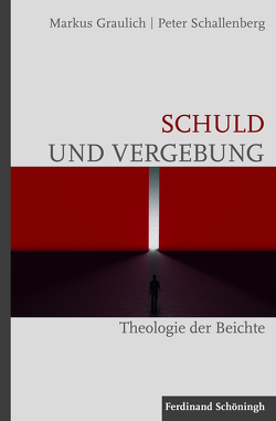 Schuld und Vergebung von Graulich,  Markus, Schallenberg,  Peter