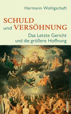 Schuld und Versöhnung von Wohlgschaft,  Hermann