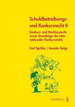 Schuldbetreibungs- und Konkursrecht II (PrintPlu§) von Dolge,  Annette, Spühler ,  Karl