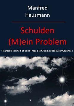 Schulden – (M)ein Problem von Hausmann,  Manfred