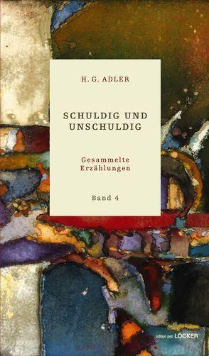 Schuldig und unschuldig von Adler,  H G, Hocheneder,  Franz