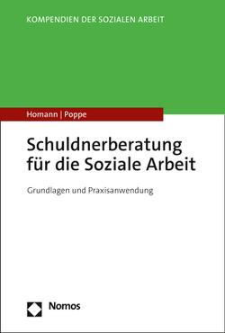 Schuldnerberatung in der Sozialen Arbeit von Homann,  Carsten, Poppe,  Malte