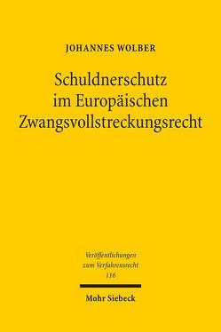 Schuldnerschutz im Europäischen Zwangsvollstreckungsrecht von Wolber,  Johannes