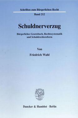 Schuldnerverzug. von Wahl,  Friedrich