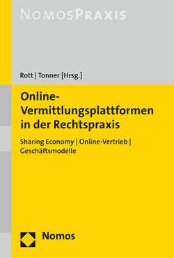 Online-Vermittlungsplattformen in der Rechtspraxis von Rott,  Peter, Tonner,  Klaus