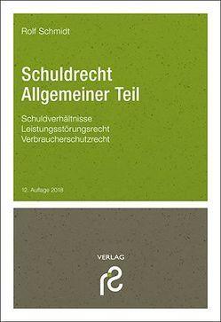 Schuldrecht Allgemeiner Teil von Schmidt,  Rolf