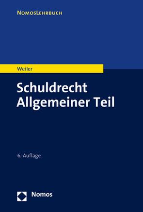 Schuldrecht Allgemeiner Teil von Weiler,  Frank