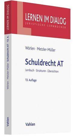 Schuldrecht AT von Metzler-Müller,  Karin, Wörlen,  Rainer