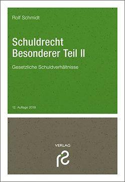 Schuldrecht Besonderer Teil II von Schmidt,  Rolf