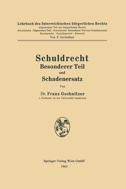 Schuldrecht Besonderer Teil und Schadenersatz von Gschnitzer,  Franz