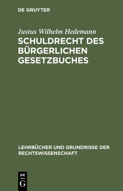 Schuldrecht des Bürgerlichen Gesetzbuches von Hedemann,  Justus Wilhelm