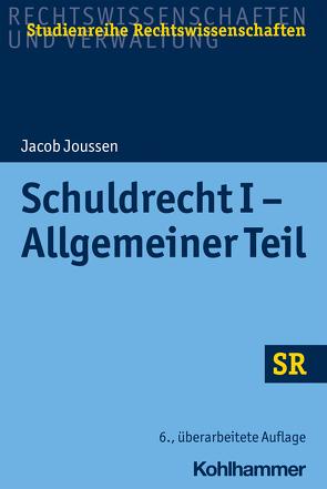 Schuldrecht I – Allgemeiner Teil von Boecken,  Winfried, Joussen,  Jacob, Korioth,  Stefan