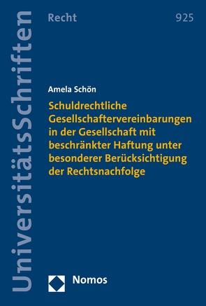 Schuldrechtliche Gesellschaftervereinbarungen in der Gesellschaft mit beschränkter Haftung unter besonderer Berücksichtigung der Rechtsnachfolge von Schön,  Amela