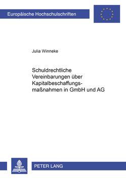 Schuldrechtliche Vereinbarungen über Kapitalbeschaffungsmaßnahmen in GmbH und AG von Winneke,  Julia