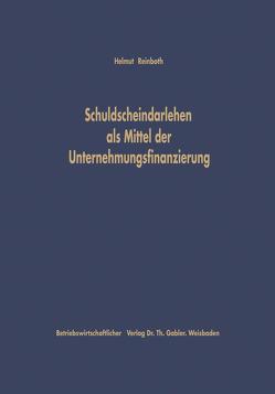 Schuldscheindarlehen als Mittel der Unternehmungsfinanzierung von Reinboth,  Helmut