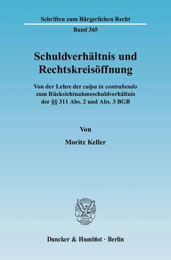 Schuldverhältnis und Rechtskreisöffnung. von Keller,  Moritz