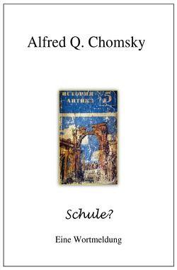 Schule? von Chomsky,  Alfred Q.