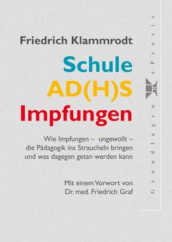 Schule – AD(H)S – Impfungen von Klammrodt,  Friedrich