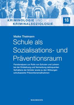 Schule als Sozialisations- und Präventionsraum von Theimann,  Maike