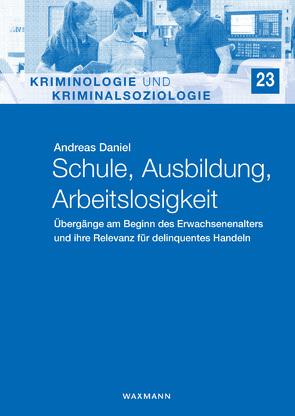 Schule, Ausbildung, Arbeitslosigkeit von Daniel,  Andreas