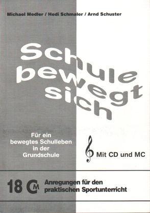 Schule bewegt sich + CD von Medler,  Michael, Schmaler,  Hedi, Schuster,  Arnd