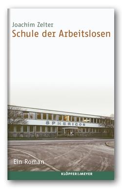 Schule der Arbeitslosen von Zelter,  Joachim