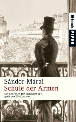 Schule der Armen von Márai,  Sándor, Podmaniczky,  Tibor