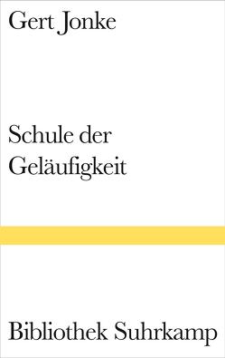Schule der Geläufigkeit von Jonke,  Gert, Jung,  Jochen