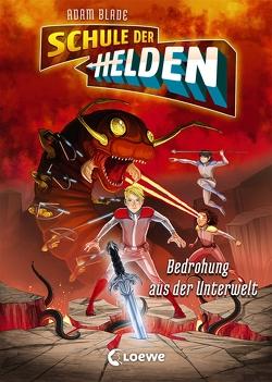 Schule der Helden – Bedrohung aus der Unterwelt von Blade,  Adam, Grubing,  Timo, Margineanu,  Sandra
