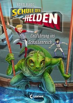 Schule der Helden – Entführung ins Schattenreich von Blade,  Adam, Grubing,  Timo, Margineanu,  Sandra