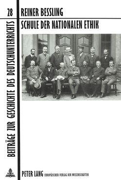 Schule der nationalen Ethik von Bessling,  Reiner