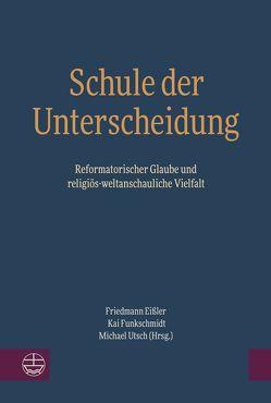 Schule der Unterscheidung von Eißler,  Friedmann, Funkschmidt,  Kai, Utsch,  Michael