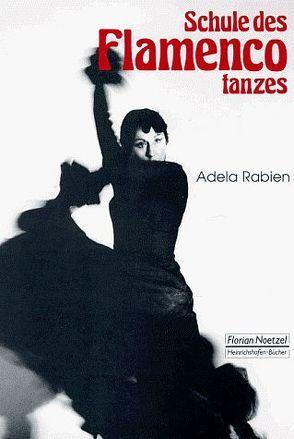 Schule des Flamencotanzes von Rabien,  Adela, Rabien,  Klaus