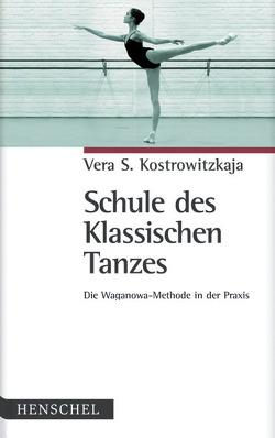 Schule des Klassischen Tanzes von Kostrowitzkaja,  Vera S
