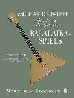 Schule des künstlerischen Balalaika-Spiels von Ignatíeff,  Michaíl