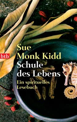 Schule des Lebens von Kidd,  Sue Monk, Schnurrenberger,  Daniel