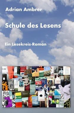 Schule des Lesens – Ein Lesekreis-Roman von Ambrer,  Adrian