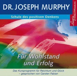 Schule des positiven Denkens – für Wohlstand und Erfolg von Fabian,  Carsten, Murphy,  Dr. Joseph