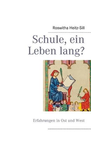 Schule, ein Leben lang? von Heitz-Sill,  Roswitha