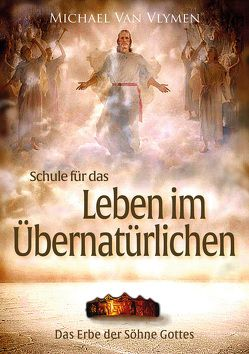 Schule für das Leben im Übernatürlichen von Van Vlymen,  Michael
