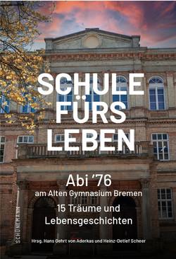 Schule fürs Leben von Scheer,  Heinz-Detlef, von Aderkas,  Hans Gehrt