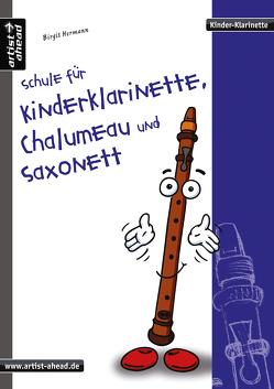 Schule für Kinderklarinette, Chalumeau und Saxonett von Hermann,  Birgit