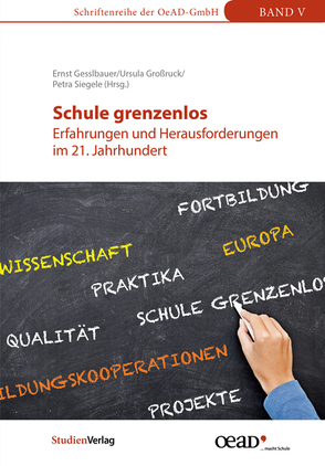 Schule grenzenlos von Gesslbauer,  Ernst, Großruck,  Ursula, Siegele,  Petra