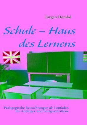 Schule – Haus des Lernens von Hembd,  Jürgen